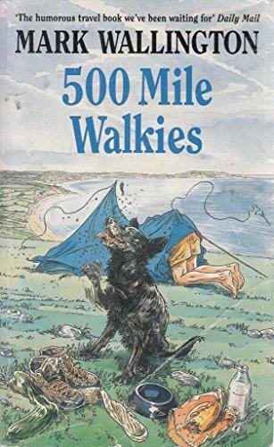 Five Hundred Mile Walkies
