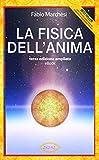 La Fisica dell'Anima: Terza Edizione ampliata (Entusiasmologia Vol. 1)