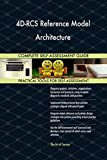 4D-RCS Reference Model Architecture All-Inclusive Self-Assessment - More than 710 Success Criteria, Instant Visual Insights, Comprehensive Spreadsheet Dashboard, Auto-Prioritized for Quick Results