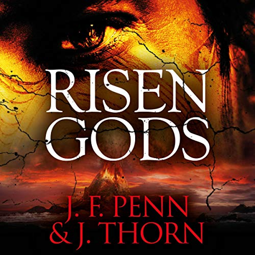 Risen Gods Audiobook By J. F. Penn,                                                                                        J. Thorn cover art
