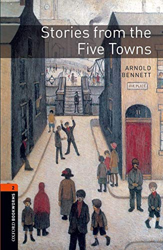 Stories from the Five Towns (Oxford Bookworms Library, Human Interest)の詳細を見る