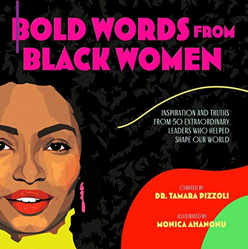 Bold Words from Black Women: Inspiration and Truths from 50 Extraordinary Leaders Who Helped Shape Our World (English Edition)