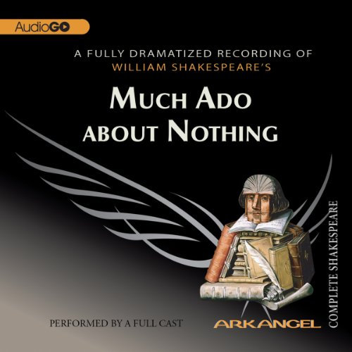 Much Ado about Nothing     Arkangel Shakespeare              Written by:                                                                                                                                 William Shakespeare                               Narrated by:                                                                                                                                 Saskia Reeves,                                                                                        Samuel West,                                                                                        Paul Jesson,                   and others                 Length: 2 hrs and 8 mins     4 ratings     Overall 4.8