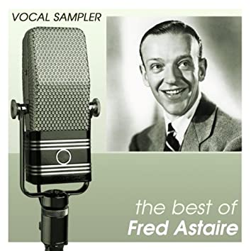 Vocal Sampler: The Best Of Fred Astaire - [Digital 45]
