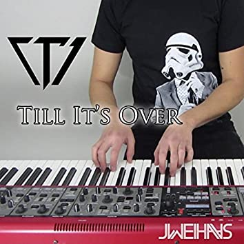 Till It's Over (Piano Cover)