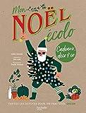 Mon Noël écolo - Cadeaux, déco & co : toutes les astuces pour un vrai Noël green