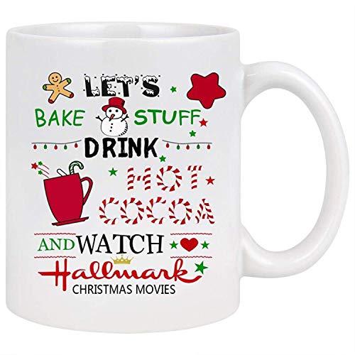 Christmas Theme Coffee Mug Let's Bake Stuff Drink Hot Cocoa and Watch Hallmark Christmas Movies White Ceramic Coffee Cup11oz