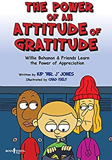 The Power of Attitude of Gratitude: Willie Bohanon and Friends Learn the Power of Showing Appreciation (Urban Character Education) (Willie Bohanon Urban Character Education)
