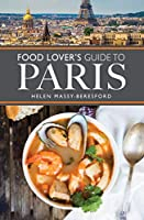 The Food Lover's Guide to Paris (City Guides)