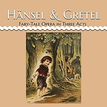 Hänsel & Gretel, Fary-Tale Opera in Three Acts