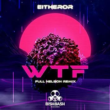 WTF (Full Nelson Remix)