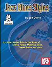 Jazz Blues Styles: Guitar Solos in the Styles of Charlie Parker, Thelonius Monk, Sonny Rollins and Other Jazz Blues Greats. 99623M
