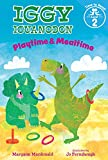 Playtime & Mealtime (Iggy Iguanodon: Time to Read, Level 2)