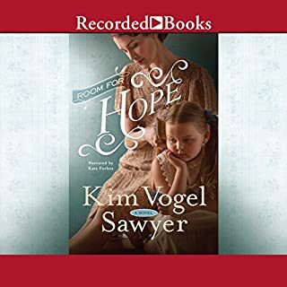 Room for Hope                   By:                                                                                                                                 Kim Vogel Sawyer                               Narrated by:                                                                                                                                 Kate Forbes                      Length: 13 hrs and 42 mins     423 ratings     Overall 4.6