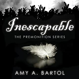 Inescapable     Premonition, Book 1              By:                                                                                                                                 Amy Bartol                               Narrated by:                                                                                                                                 Emily Woo Zeller                      Length: 13 hrs and 30 mins     2,177 ratings     Overall 4.3