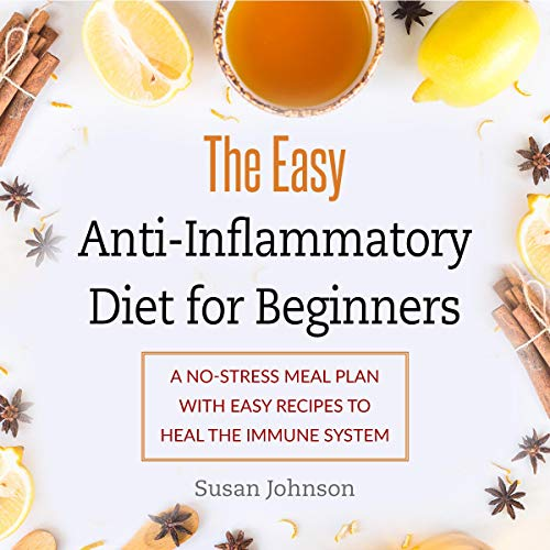 The Easy Anti-Inflammatory Diet for Beginners  By  cover art