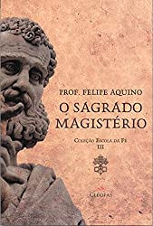 Escola da Fé. O Sagrado Magistério – Volume III