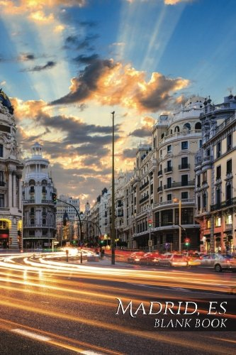 Madrid, ES Blank Book: 150 page SketchBook ScrapBook Notebook (Business 150 Blank) [Idioma Inglés]