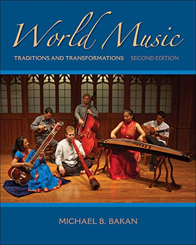 Compare Textbook Prices for World Music: Traditions and Transformations 2 Edition ISBN 9780073526645 by Bakan, Michael