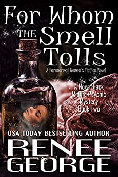 Featured Fantasy : For Whom The Smell Tolls by Renee George
