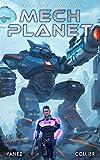 Mech Planet: A Mecha Space Opera Adventure: 2 (Metal Fury)