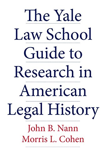 Compare Textbook Prices for The Yale Law School Guide to Research in American Legal History Yale Law Library Series in Legal History and Reference  ISBN 9780300118537 by Nann, John B.,Cohen, Morris L.