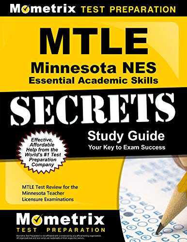 Compare Textbook Prices for MTLE Minnesota NES Essential Academic Skills Secrets Study Guide: MTLE Test Review for the Minnesota Teacher Licensure Examinations Study Guide Edition ISBN 9781516708406 by MTLE Exam Secrets Test Prep Team