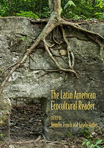 The Latin American Ecocultural Reader