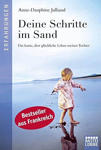 Deine Schritte im Sand: Das kurze, aber glückliche Leben meiner Tochter