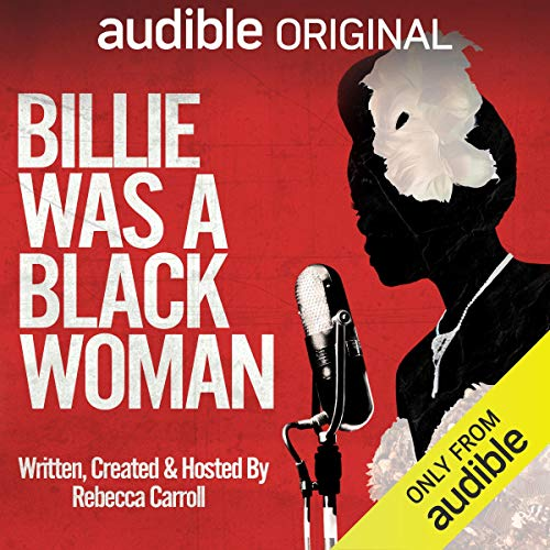 Billie Was a Black Woman Podcast By Rebecca Carroll, Paramount Audio cover art