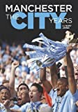 Manchester the City Years by Gary James. Man City books