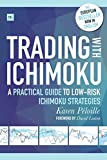 Trading With Ichimoku - A Practical Guide to Low-risk Ichimoku Strategies