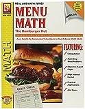 Menu Math: The Hamburger Hut, Multiplication / Division, Grades 3-6 (Real Life Math Sereis)
