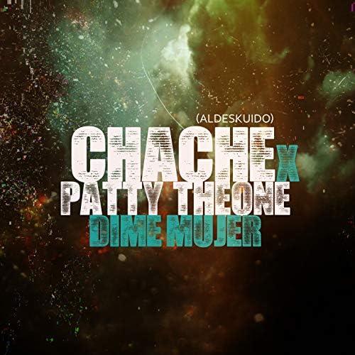 Chache, Patty Theone & Aldeskuido