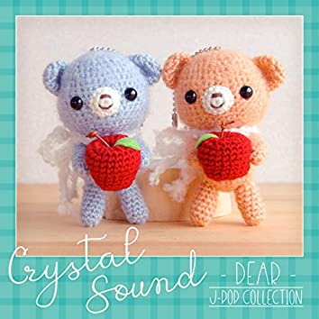 Crystal Sound - Dear II | J-Pop Collection