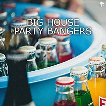Big House Party Bangers