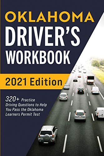 Oklahoma Driver's Workbook: 320+ Practice Driving Questions to Help You Pass the Oklahoma Learner's Permit Test