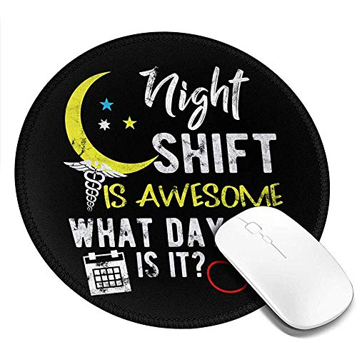 Gestikte randen Office Mousemat, Rubber Gaming Mousepad,Ronde Muis Pad,Night Shift is geweldig welke dag is het verpleegster 20CM,Antislip Game Mat,Desktop Computer Mouse Mat