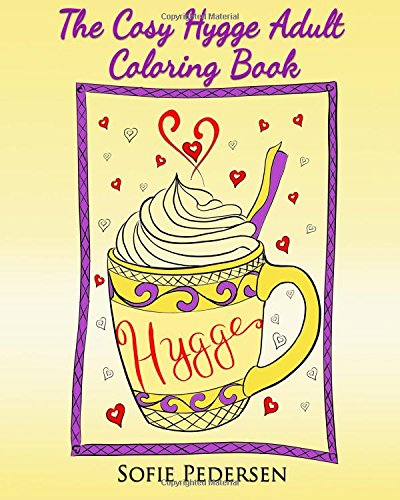 The Cosy Hygge Adult Coloring Book