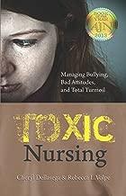 Toxic Nursing : Managing Bullying, Bad Attitudes, and Total Turmoil, 2013 AJN Award Recipient