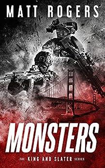 Monsters: A King & Slater Thriller (The King & Slater Series Book 11) by [Matt Rogers]