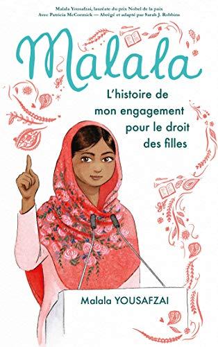 Malala - L'histoire de mon engagement pour le droit des...
