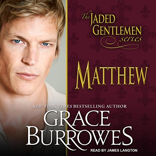 Matthew     Jaded Gentlemen Series, Book 2              By:                                                                                                                                 Grace Burrowes                               Narrated by:                                                                                                                                 James Langton                      Length: 9 hrs and 53 mins     Not rated yet     Overall 0.0