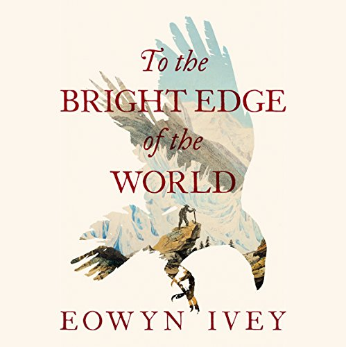 To the Bright Edge of the World audiobook cover art