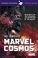 Hidden Universe Travel Guide - The Complete Marvel Cosmos: With Notes by the Guardians of the Galaxy by Marc Sumerak(2016-10-28)