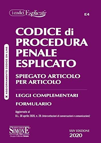 Codice di procedura penale esplicato. Spiegato articolo per articolo. Leggi complementari. Formulario