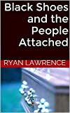 Black Shoes and the People Attached (English Edition)