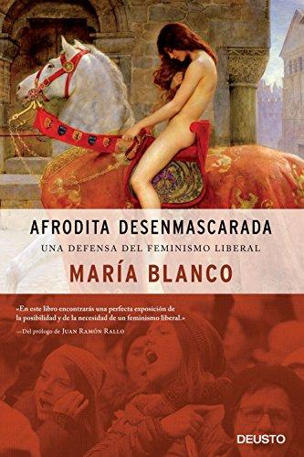 Afrodita desenmascarada: Una defensa del feminismo liberal (Sin colección)