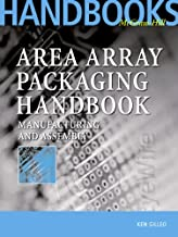 Area Array Packaging Handbook: Manufacturing and Assembly (McGraw-Hill Packaging and Electronics Books)