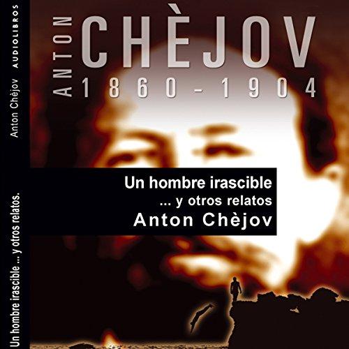 Un hombre irascible... y otros relatos [An Irascible Man... and Other Stories] audiobook cover art